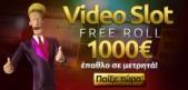 1.000€ μετρητά στα Videoslots!